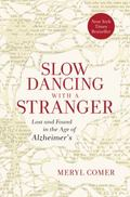 Slow Dancing with a Stranger : A Memoir