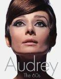 Audrey: The 60s (Newmarket Shooting Script)