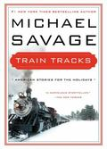 Train Tracks : Family Stories for the Holidays
