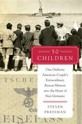 50 Children : One Ordinary American Couple's Extraordinary Rescue Mission into the Heart of ...