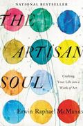 Artisan Soul : Crafting Your Life into a Work of Art