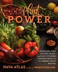 Plant Power : Transform Your Kitchen, Plate, and Life with Fresh and Flavorful Vegan Recipes