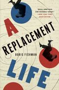 Replacement Life : A Novel