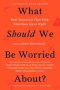 What Should We Be Worried About?: The Hidden Threats Nobody Is Talking About (And False Fear...