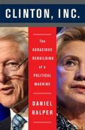 Deal : The Political Resurrection of Bill and Hillary Clinton---And Their Road To 2016