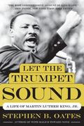 Let the Trumpet Sound : A Life of Martin Luther King, Jr