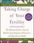 Taking Charge of Your Fertility, 20th Anniversary Edition : The Definitive Guide to Natural ...