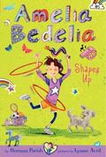 Amelia Bedelia Chapter Book #5: Amelia Bedelia Shapes Up!