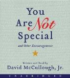 You Are Not Special CD: ...And Other Encouragements