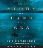 The Story of Land and Sea CD: A Novel