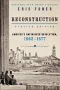 Reconstruction Updated Ed : America's Unfinished Revolution, 1863-1877