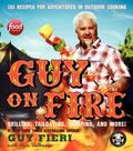 Guy on Fire HCC: 130 Outdoor Cooking Adventures