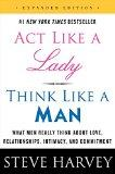Act Like a Lady, Think Like a Man, Expanded Edition Intl: What Men Really Think About Love, ...