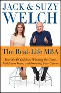 Real-Life MBA : Your No-BS Guide to Winning the Game, Building a Team, and Growing Your Career