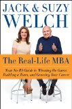 The Real-Life MBA: Your No-BS Guide to Winning the Game, Building a Team, and Growing Your C...