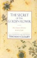 Secret of the Golden Flower The Classic Chinese Book of Life