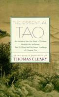 Essential Tao An Initiation into the Heart of Taoism Through the Authentic Tao Te Ching and ...
