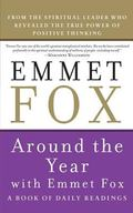Around the Year With Emmet Fox A Book of Daily Readings