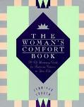 Woman's Comfort Book A Self Nurturing Guide for Restoring Balance in Your Life