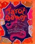 Tarot Games 45 Playful Ways to Explore Tarot Cards Together