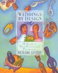 Weddings by Design A Guide to the Non-Traditional Ceremony