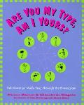 Are You My Type, Am I Yours? Relationships Made Easy Through the Enneagram