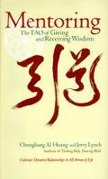 Mentoring The Tao of Giving and Receiving Wisdom