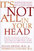 It's Not All in Your Head: Now Women Can Discover the Real Causes of Their Most Commonly Mis...