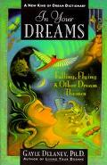 In Your Dreams Falling, Flying, and Other Dream Themes  A New Kind of Dream Dictionary