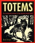 Totems The Transformative Power of Your Animal Totem