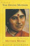 In Search of the Divine Mother: The Mystery of Mother Meera