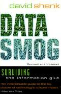 Data Smog Surviving the Information Glut