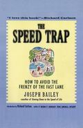 Speed Trap How to Avoid the Frenzy of the Fast Lane