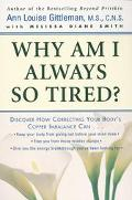 Why Am I Always So Tired? Discover How Correcting Your Body's Copper Imbalance Can -Keep You...