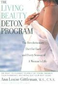 Living Beauty Detox Program The Revolutionary Diet for Each and Every Season of a Woman's Life