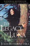 Legacy of Luna The Story of a Tree, a Woman, and the Struggle to Save the Redwoods