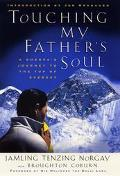 Touching My Father's Soul A Sherpa's Journey to the Top of Everest