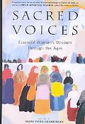 Sacred Voices Essential Women's Wisdom Through the Ages