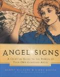 Angel Signs A Celestial Guide to the Powers of Your Own Guardian Angel