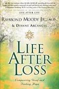 Life After Loss Conquering Grief and Finding Hope