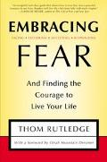 Embracing Fear And Finding the Courage to Live Your Life