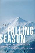 Falling Season: Inside the Life and Death Drama of Aspen's Mountain Rescue Team - Hal Cliffo...