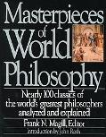 Masterpieces of World Philosophy Nearly 100 Classics of the World's Greatest Philosophers An...