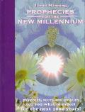 Prophecies for the New Millennium: Psychics, Seers, and Oracles Tell You What to Expect from...