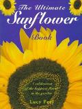 The Ultimate Sunflower Book - Lucy Peel - Hardcover