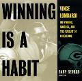 Winning Is a Habit Vince Lombardi on Winning, Success, and the Pursuit of Excellence