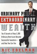 Ordinary People, Extraordinary Wealth: The 8 Secrets of How 5,000 Ordinary Americans Became ...