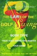 Laws of the Golf Swing Body-Type Your Swing and Master Your Game