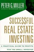 Successful Real Estate Investing A Practical Guide to Profits for the Small Investor