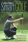 Hale Irwin's Smart Golf Wisdom and Strategies from the Thinking Man's Golfer